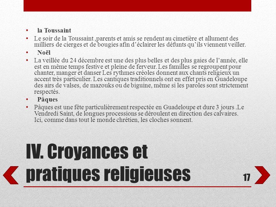 IV. Croyances et pratiques religieuses la Toussaint Le soir de la Toussaint,parents et amis se rendent au cimetière et allument des milliers de cierge