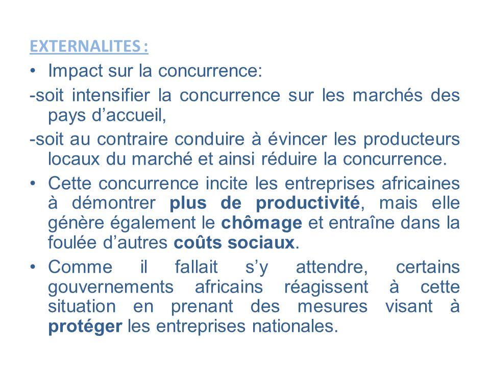 EXTERNALITES : Impact sur la concurrence: -soit intensifier la concurrence sur les marchés des pays daccueil, -soit au contraire conduire à évincer le