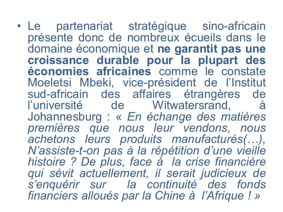Le partenariat stratégique sino-africain présente donc de nombreux écueils dans le domaine économique et ne garantit pas une croissance durable pour l