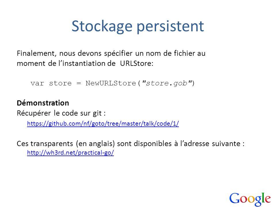 Stockage persistent Finalement, nous devons spécifier un nom de fichier au moment de linstantiation de URLStore: var store = NewURLStore(