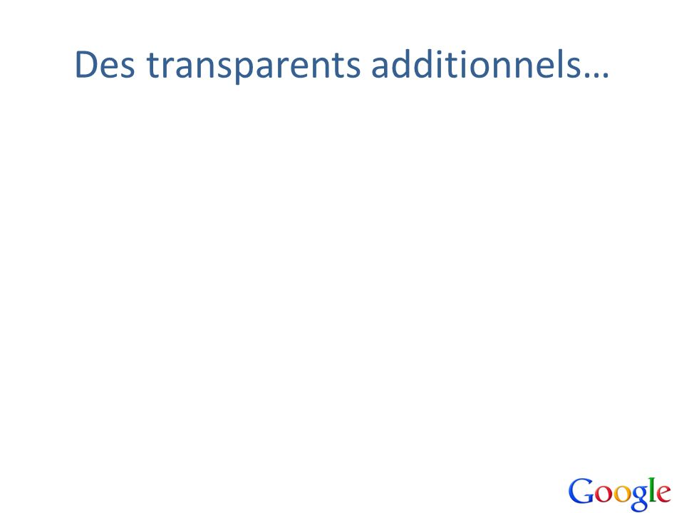 Des transparents additionnels…