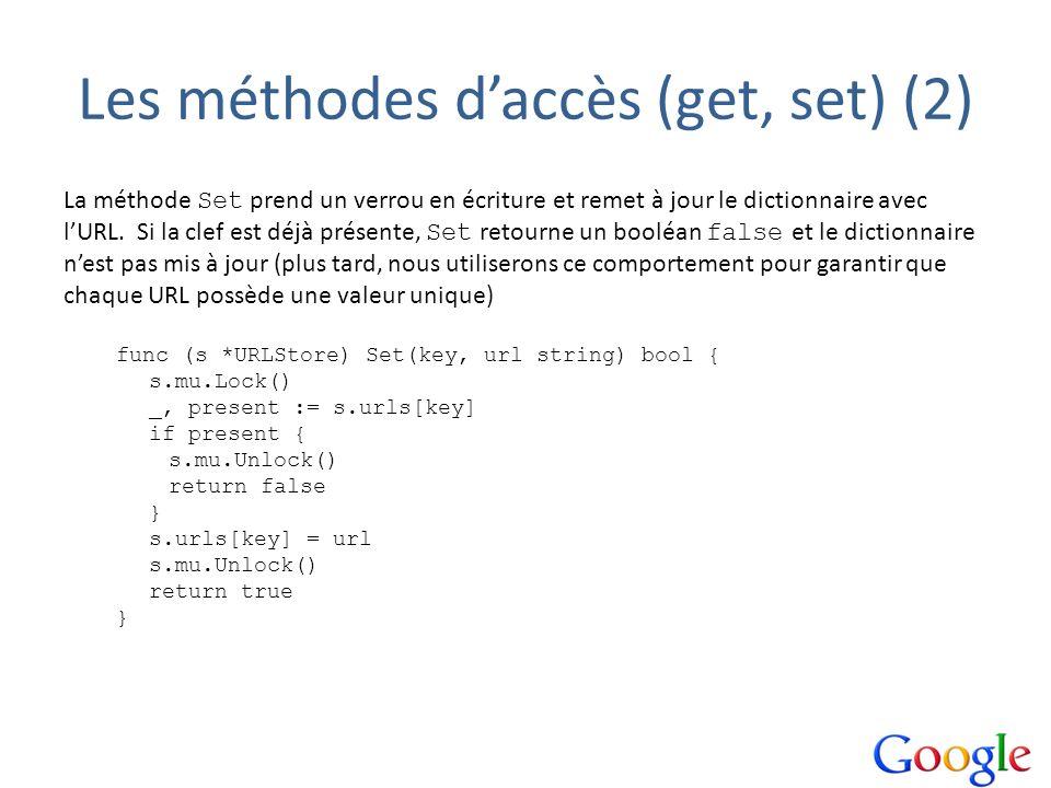 Les méthodes daccès (get, set) (2) La méthode Set prend un verrou en écriture et remet à jour le dictionnaire avec lURL. Si la clef est déjà présente,
