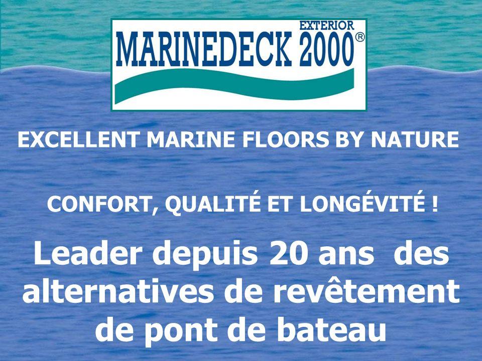 Leader depuis 20 ans des alternatives de revêtement de pont de bateau EXCELLENT MARINE FLOORS BY NATURE CONFORT, QUALITÉ ET LONGÉVITÉ !