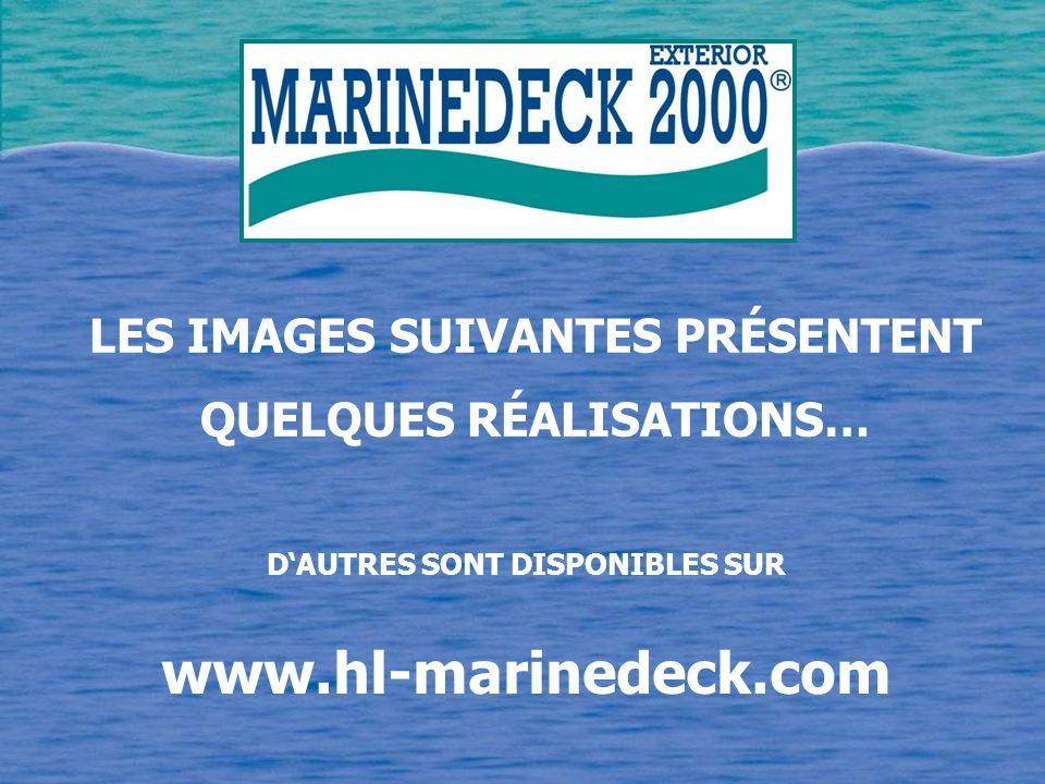 LES IMAGES SUIVANTES PRÉSENTENT QUELQUES RÉALISATIONS… DAUTRES SONT DISPONIBLES SUR www.hl-marinedeck.com