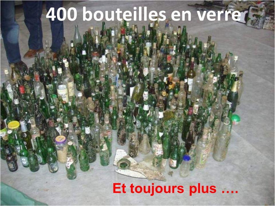 400 bouteilles en verre Et toujours plus ….
