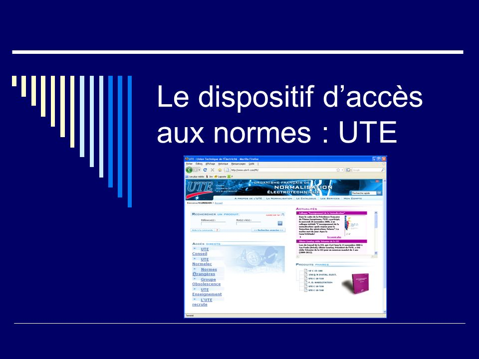 Le dispositif daccès aux normes : UTE