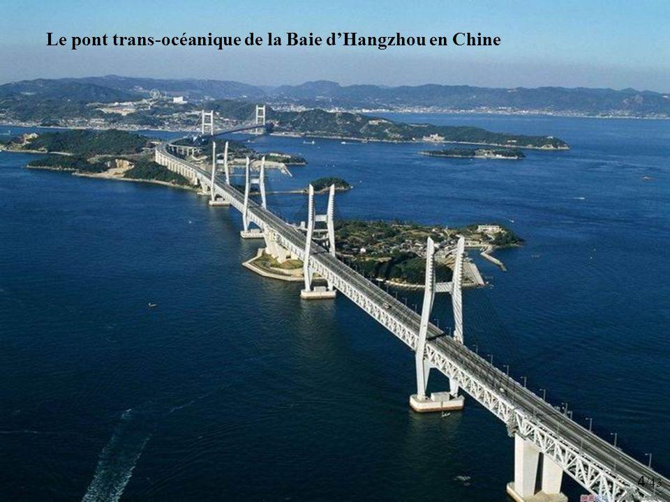 4 /43 Le pont trans-océanique de la Baie dHangzhou en Chine