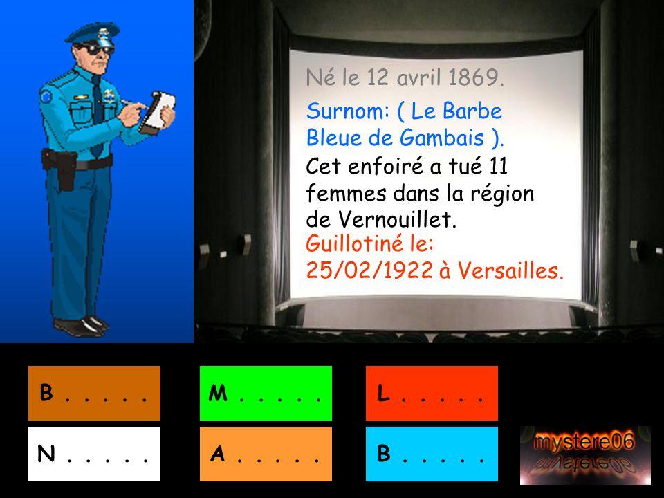 Né le 12 avril 1869.Surnom: ( Le Barbe Bleue de Gambais ).