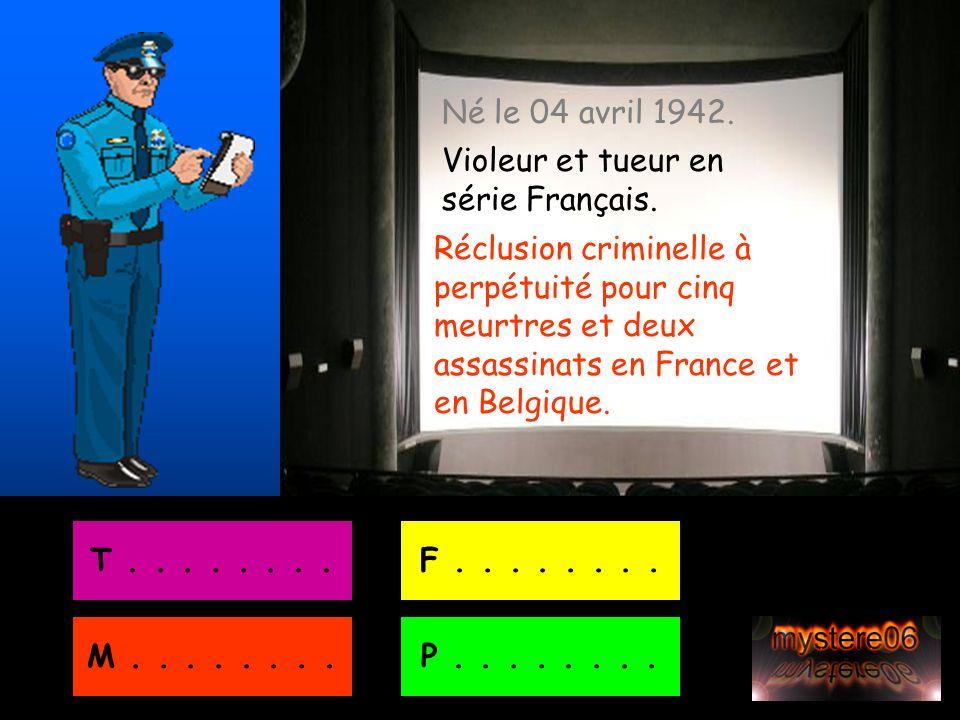 Né le 04 avril 1942.Violeur et tueur en série Français.