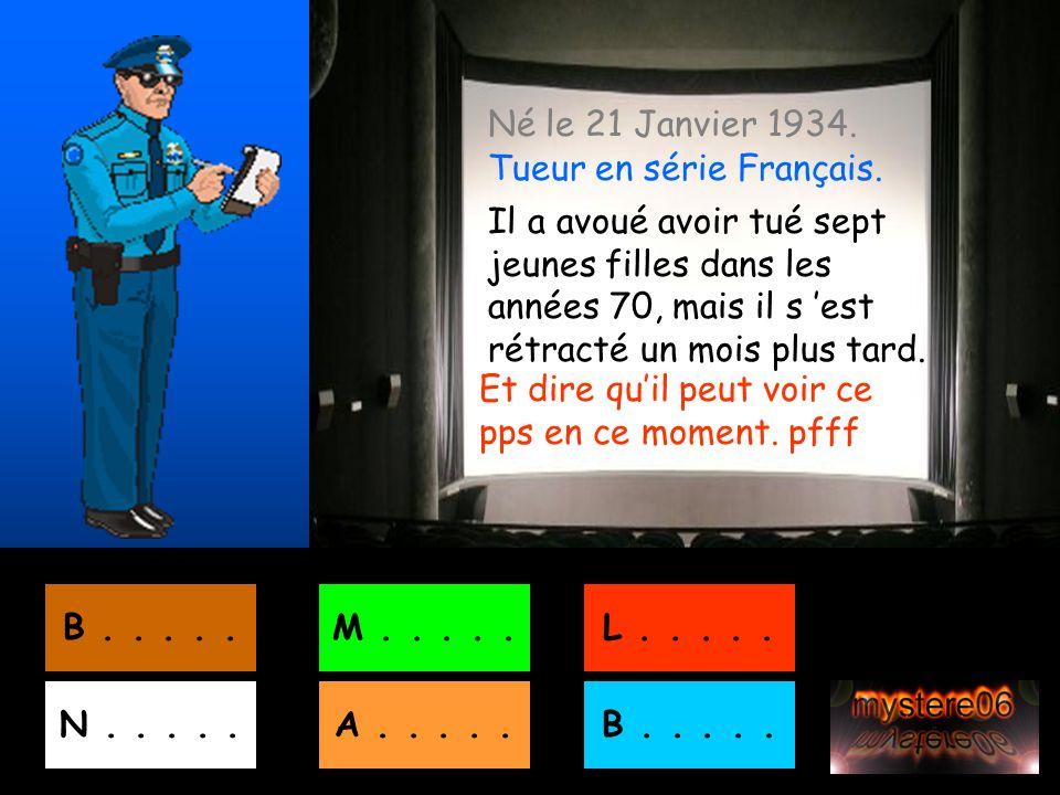 Né le 21 Janvier 1934.Tueur en série Français.