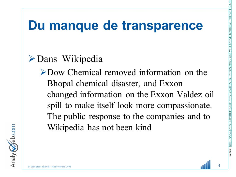 © Tous droits réservés – Analyweb Inc. 2006 Du manque de transparence Dans Wikipedia Dow Chemical removed information on the Bhopal chemical disaster,