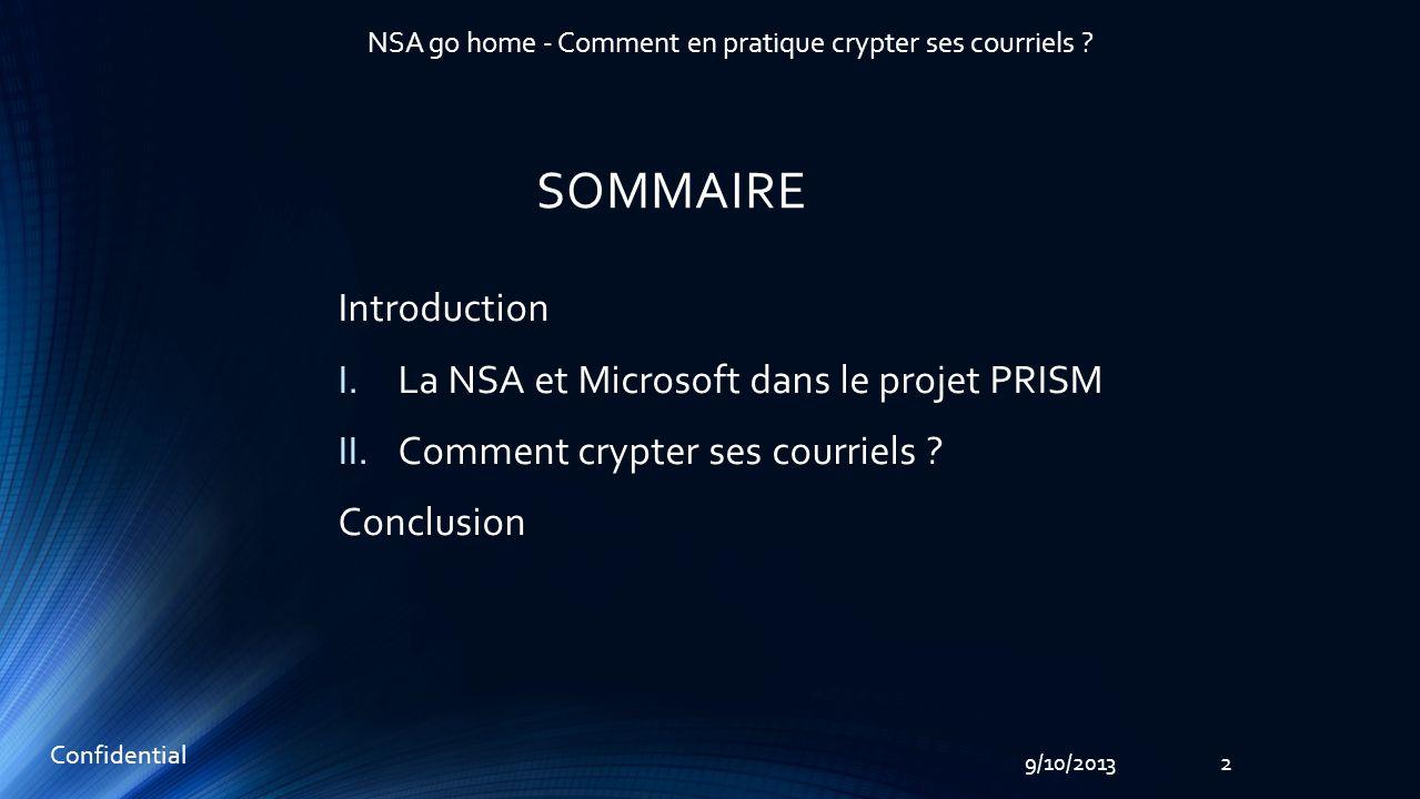 SOMMAIRE Introduction I.La NSA et Microsoft dans le projet PRISM II.Comment crypter ses courriels .