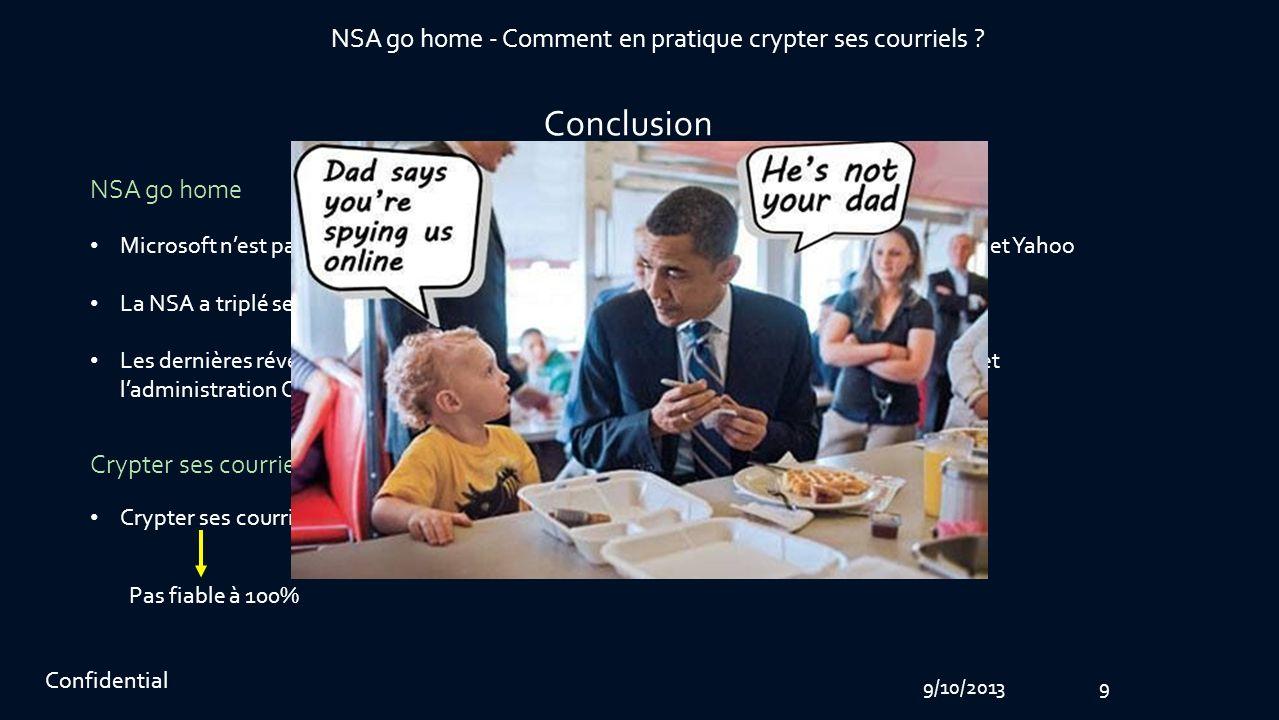 9/10/201310 Confidential NSA go home - Comment en pratique crypter ses courriels ? MERCI