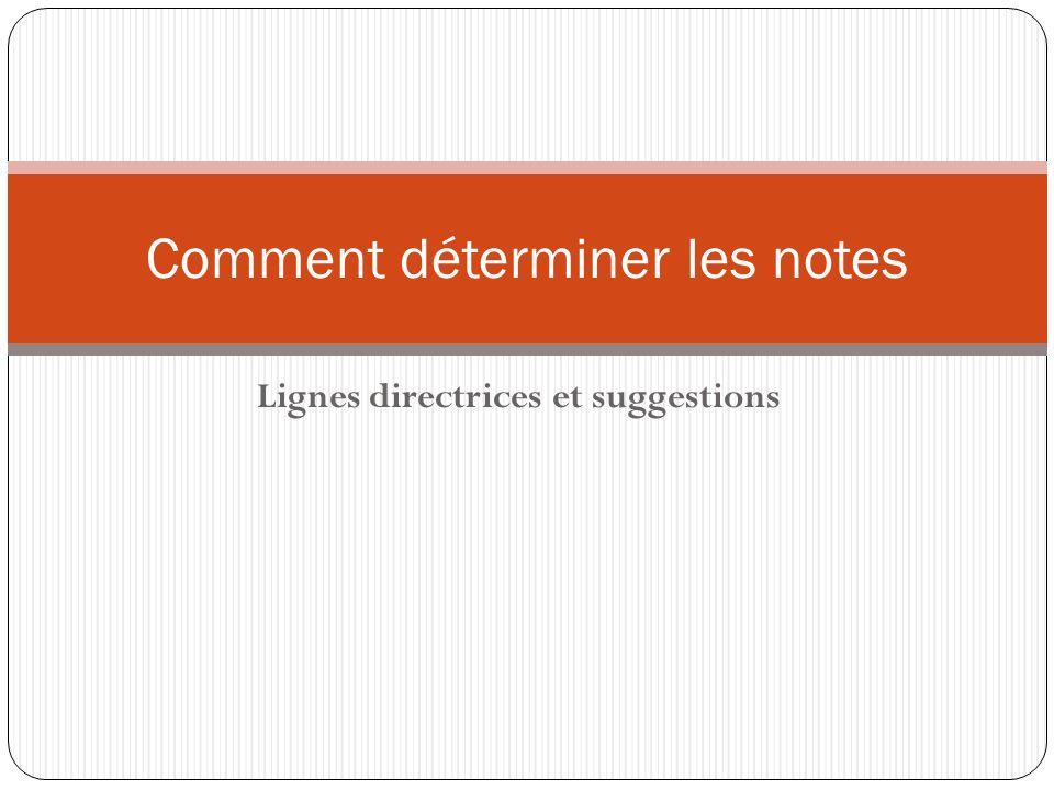 Lignes directrices et suggestions Comment déterminer les notes