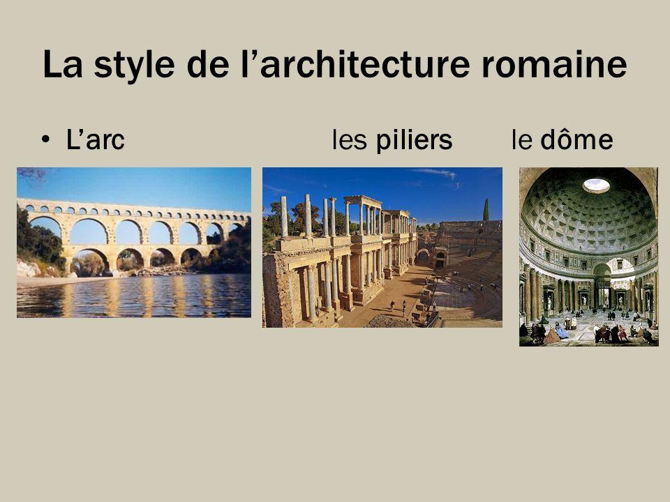 La style de larchitecture romaine Larc les piliers le dôme