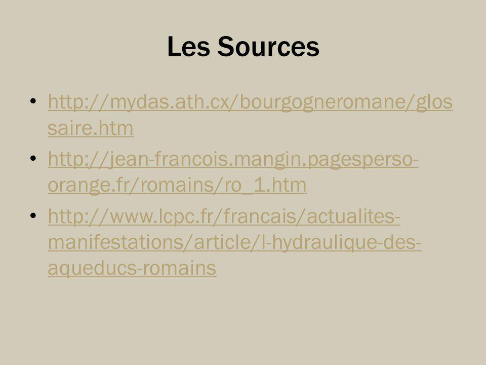 Les Sources http://mydas.ath.cx/bourgogneromane/glos saire.htm http://mydas.ath.cx/bourgogneromane/glos saire.htm http://jean-francois.mangin.pagesper