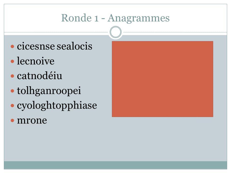 Ronde 1 - Anagrammes cicesnse sealocis lecnoive catnodéiu tolhganroopei cyologhtopphiase mrone sciences sociales violence éducation anthropologie psyc