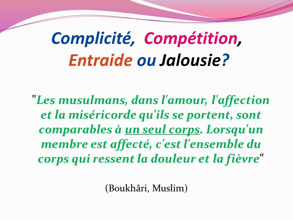 Complicité, Compétition, Entraide ou Jalousie?