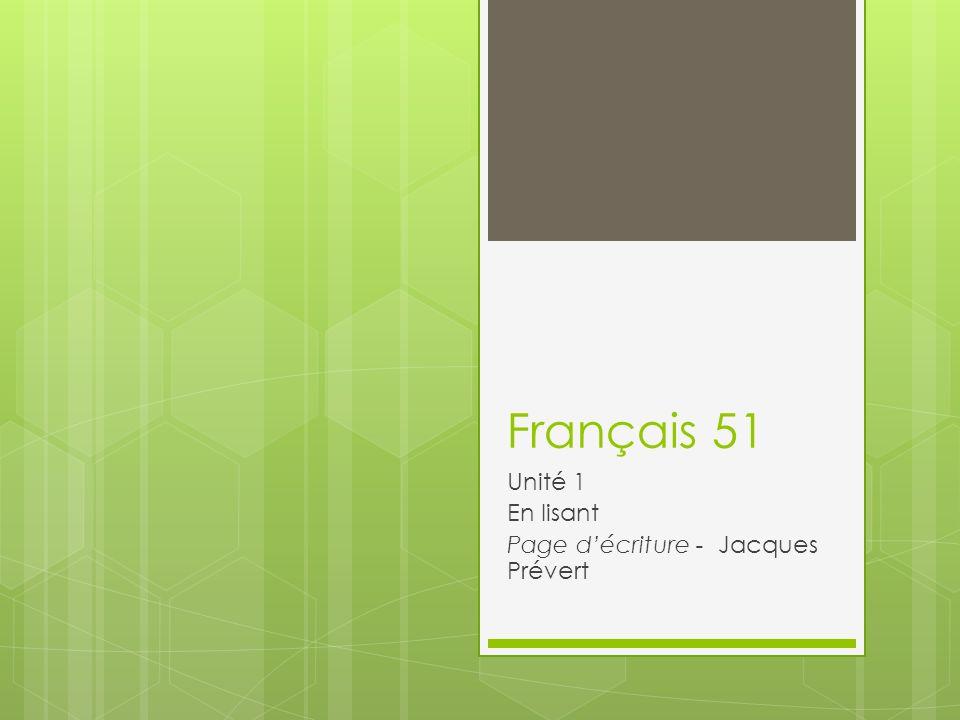 Français 51 Unité 1 En lisant Page décriture - Jacques Prévert