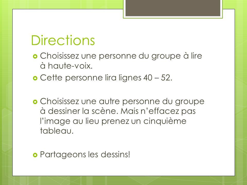 Directions Choisissez une personne du groupe à lire à haute-voix.