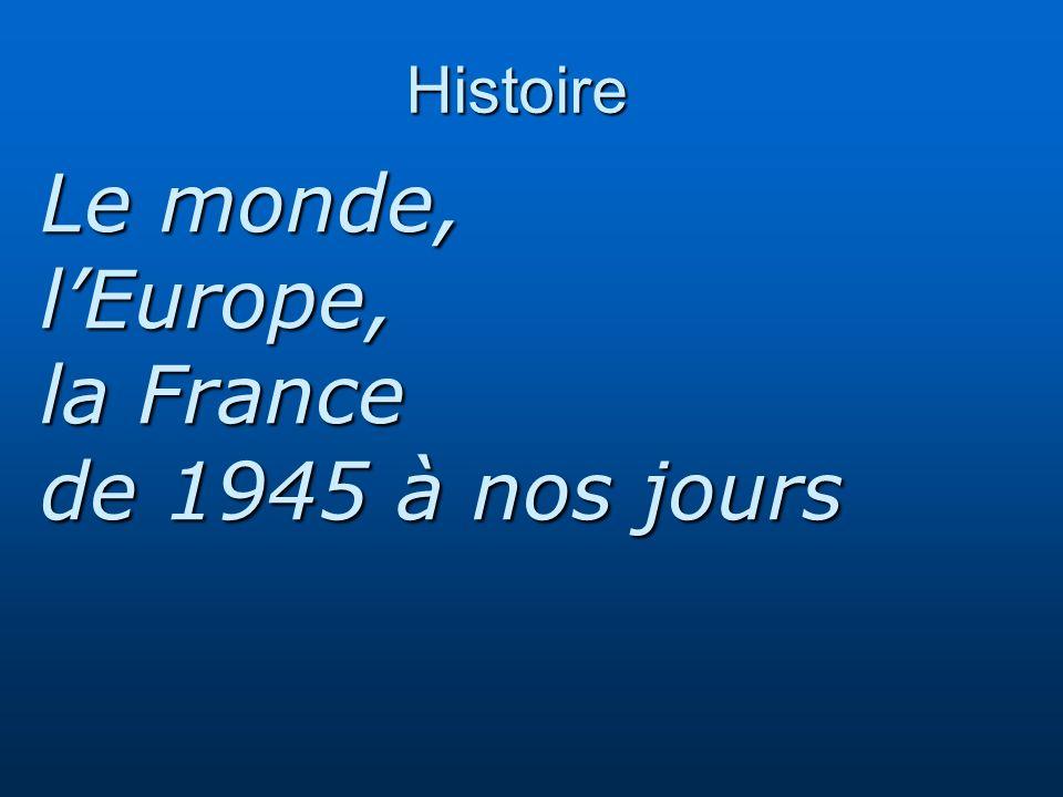 Histoire Le monde, lEurope, la France de 1945 à nos jours