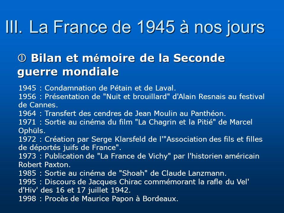 III. La France de 1945 à nos jours Bilan et m é moire de la Seconde guerre mondiale Bilan et m é moire de la Seconde guerre mondiale 1945 : Condamnati