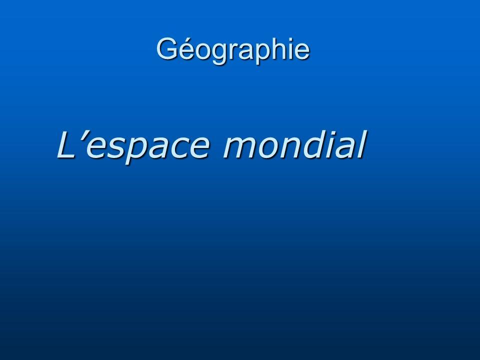 Géographie Lespace mondial