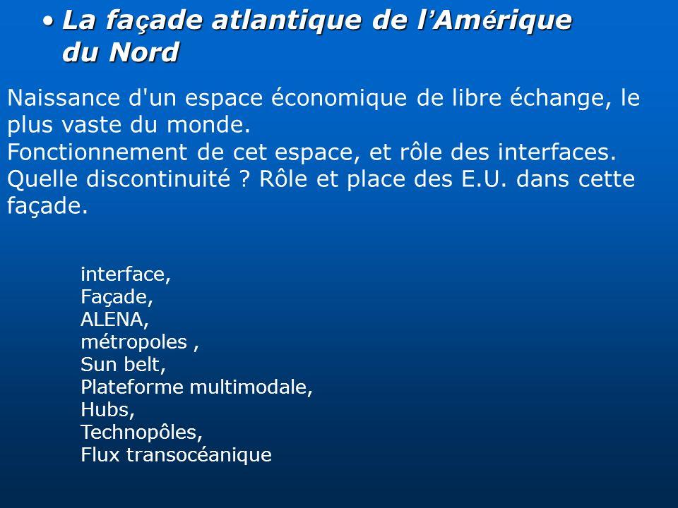 La fa ç ade atlantique de l Am é rique du NordLa fa ç ade atlantique de l Am é rique du Nord Naissance d'un espace économique de libre échange, le plu
