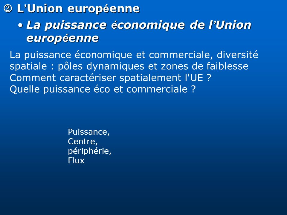 L Union europ é enne L Union europ é enne La puissance é conomique de l Union europ é enneLa puissance é conomique de l Union europ é enne La puissanc