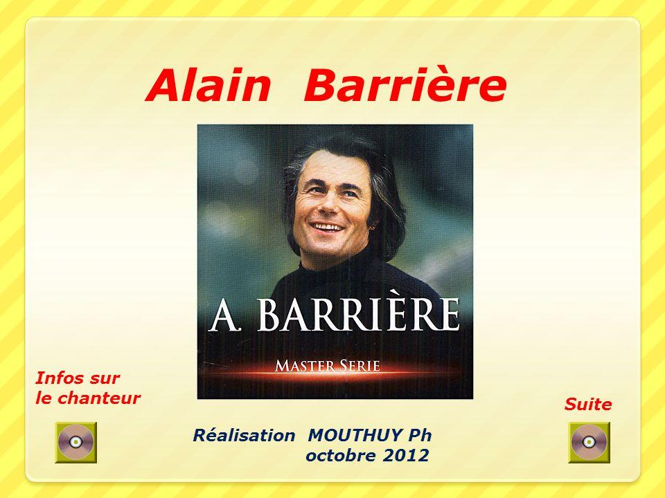 Alain Barrière Suite Infos sur le chanteur Réalisation MOUTHUY Ph octobre 2012