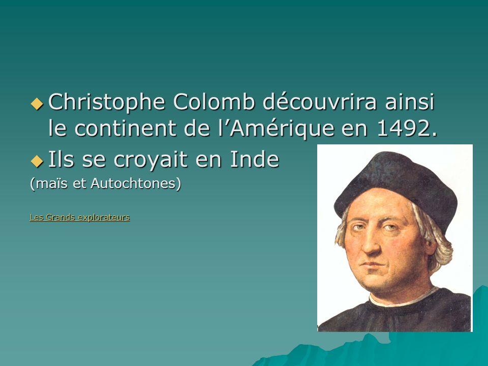 Christophe Colomb découvrira ainsi le continent de lAmérique en 1492. Christophe Colomb découvrira ainsi le continent de lAmérique en 1492. Ils se cro
