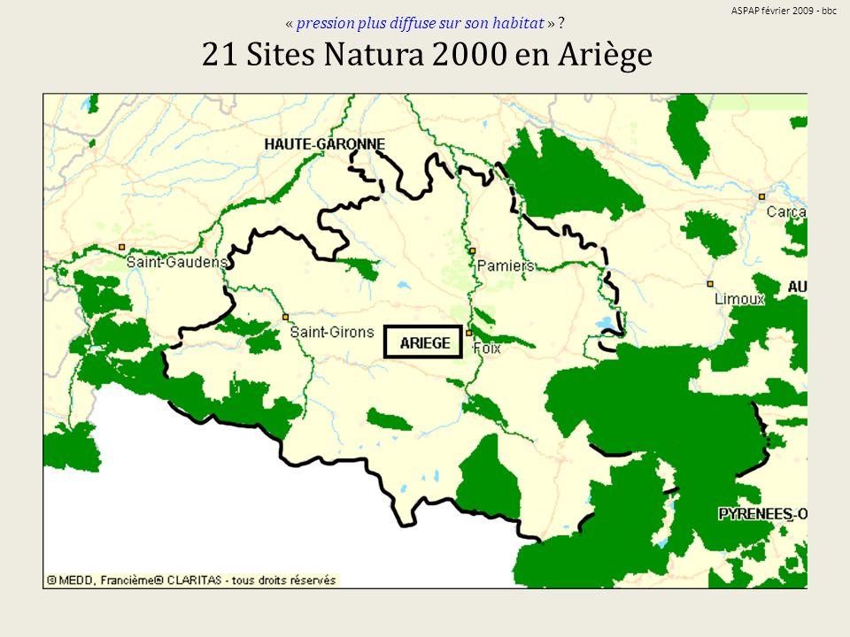 « pression plus diffuse sur son habitat » 21 Sites Natura 2000 en Ariège ASPAP février 2009 - bbc