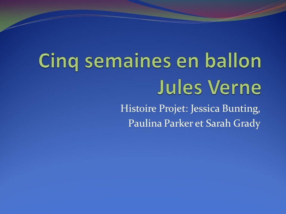 Histoire Projet: Jessica Bunting, Paulina Parker et Sarah Grady