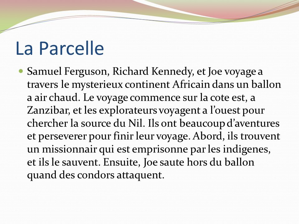 La Parcelle Samuel Ferguson, Richard Kennedy, et Joe voyage a travers le mysterieux continent Africain dans un ballon a air chaud. Le voyage commence