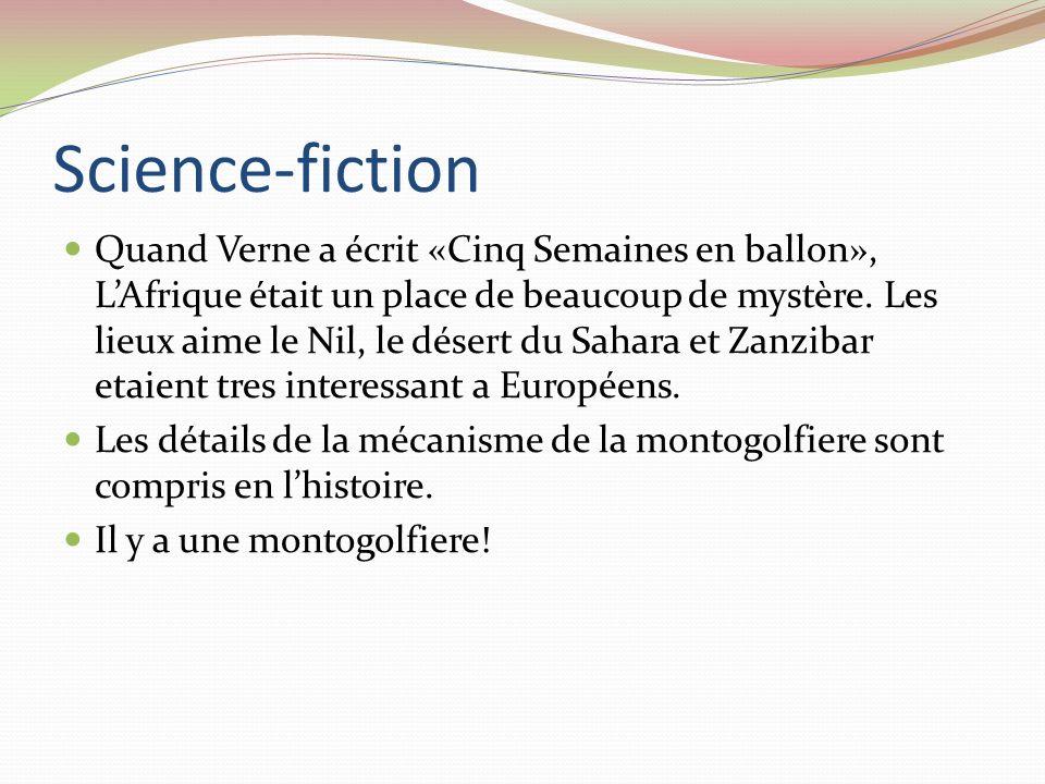 Science-fiction Quand Verne a écrit «Cinq Semaines en ballon», LAfrique était un place de beaucoup de mystère. Les lieux aime le Nil, le désert du Sah