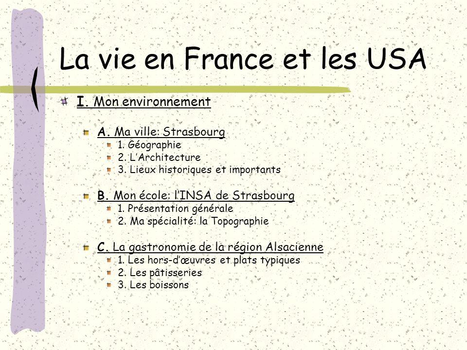 La vie en France et les USA I.Mon environnement A.