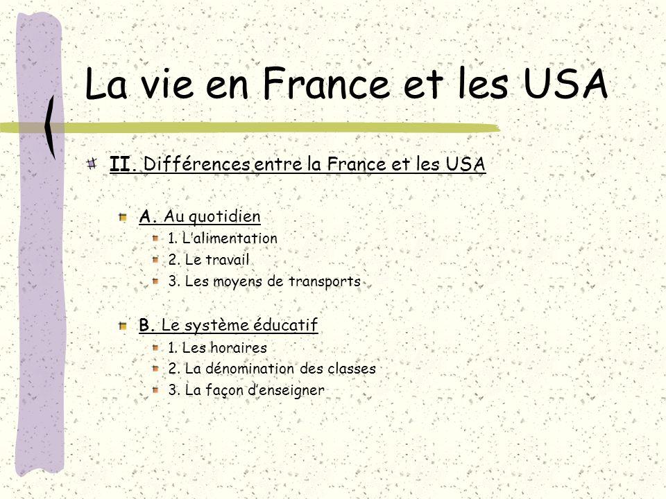 La vie en France et les USA II.Différences entre la France et les USA A.
