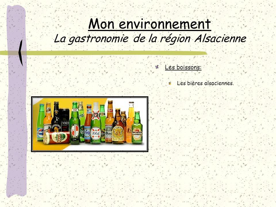Mon environnement La gastronomie de la région Alsacienne Les boissons: Les bières alsaciennes.