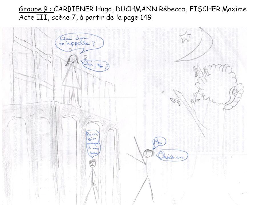 Groupe 9 : CARBIENER Hugo, DUCHMANN Rébecca, FISCHER Maxime Acte III, scène 7, à partir de la page 149