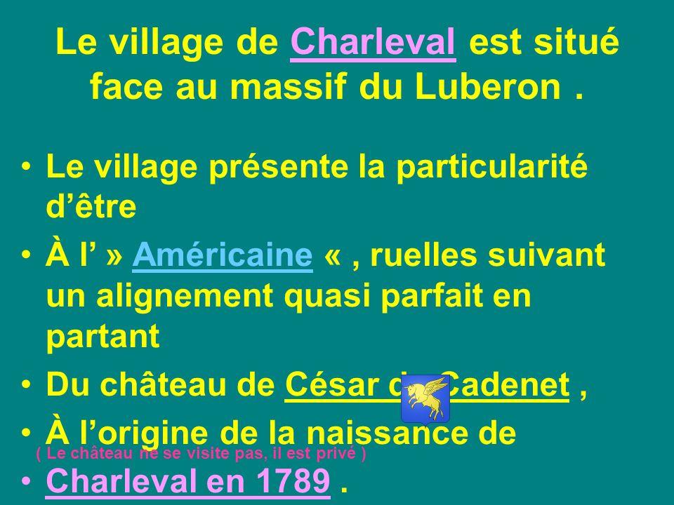 Le village de Charleval est situé face au massif du Luberon.