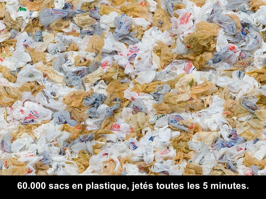 60.000 sacs en plastique, jetés toutes les 5 minutes.