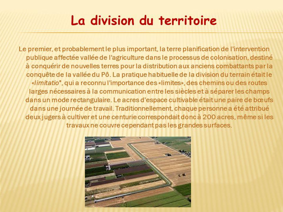 La division du territoire Le premier, et probablement le plus important, la terre planification de l'intervention publique affectée vallée de l'agricu