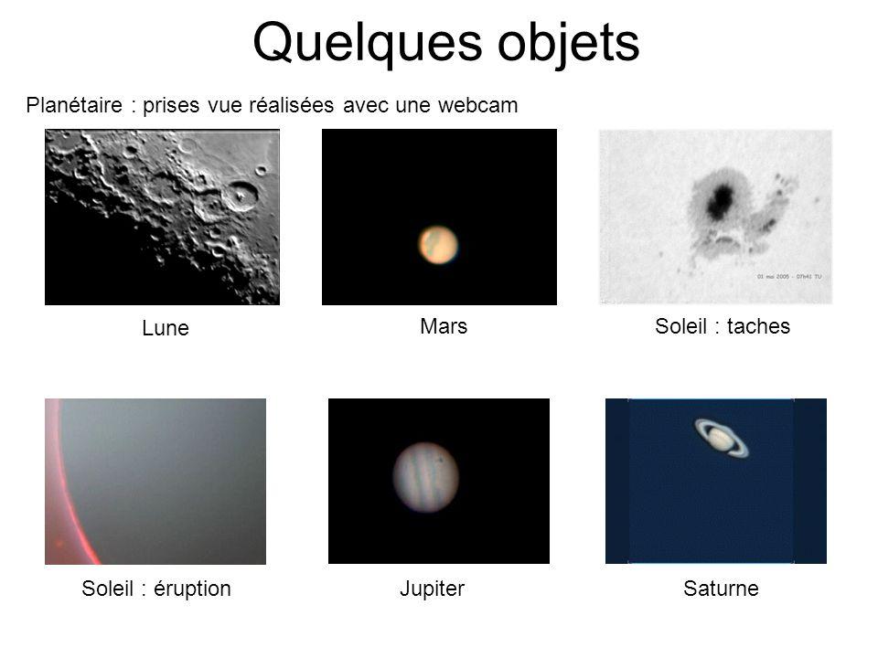 Quelques objets Planétaire : prises vue réalisées avec une webcam Lune MarsSoleil : taches Soleil : éruptionJupiterSaturne
