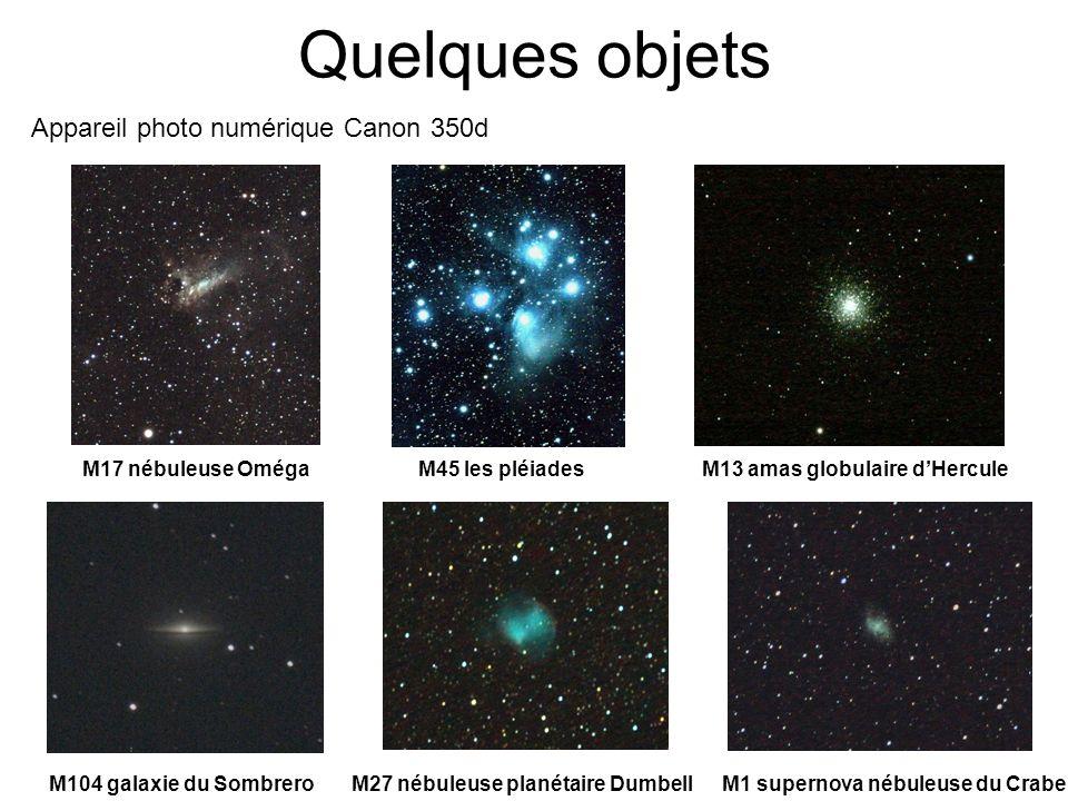 Quelques objets Appareil photo numérique Canon 350d M17 nébuleuse OmégaM45 les pléiades M13 amas globulaire dHercule M104 galaxie du SombreroM1 supern