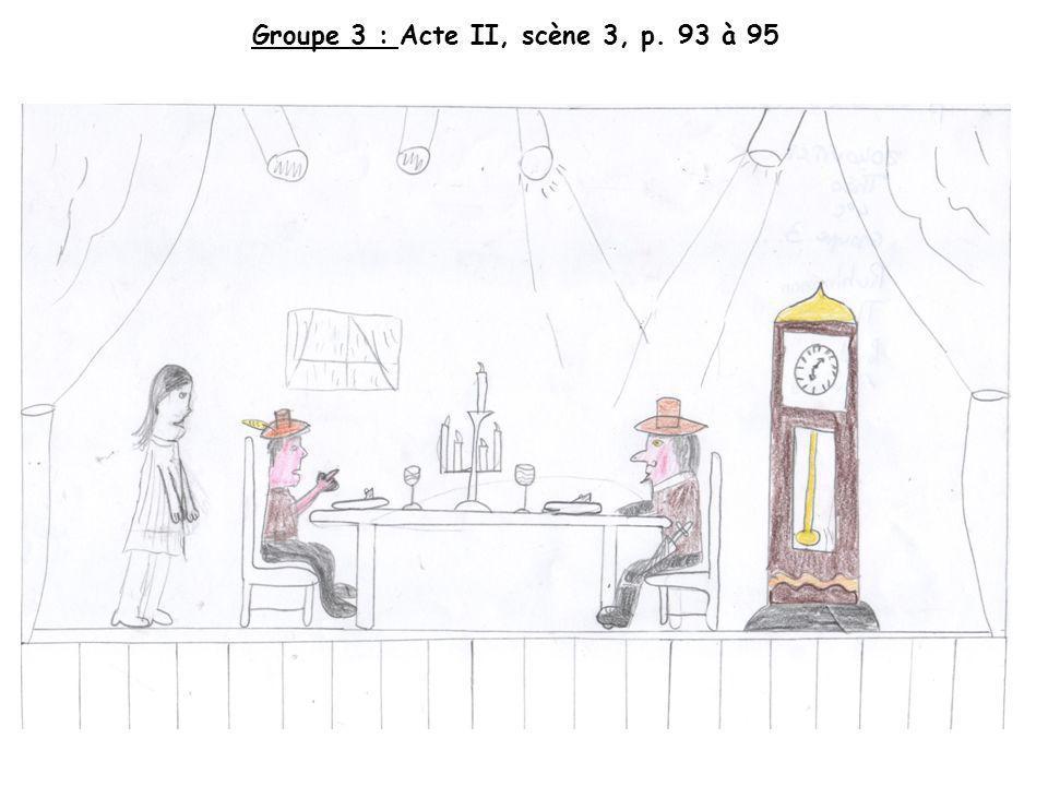 Groupe 3 : Acte II, scène 3, p. 93 à 95
