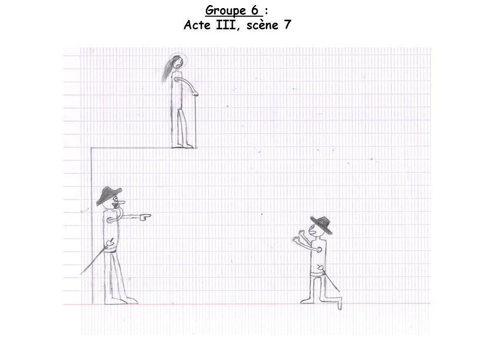 Groupe 6 : Acte III, scène 7