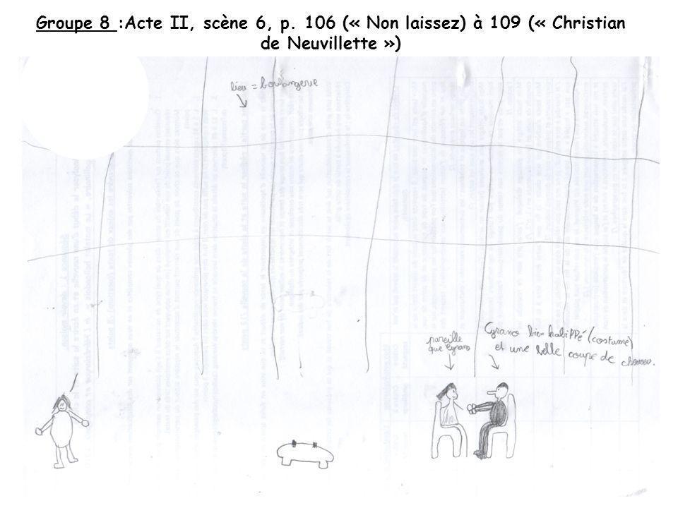 Groupe 8 :Acte II, scène 6, p. 106 (« Non laissez) à 109 (« Christian de Neuvillette »)