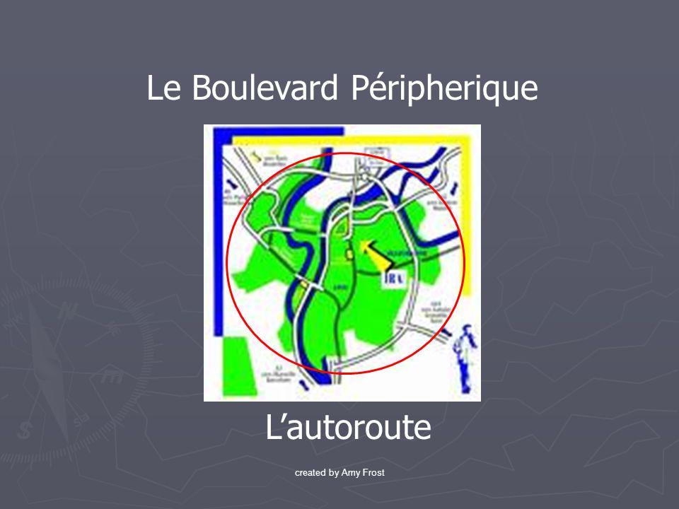 Le Boulevard Péripherique Lautoroute created by Amy Frost