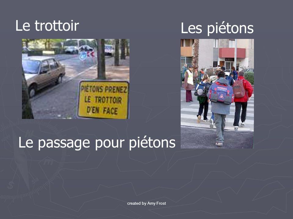 Les piétons Le trottoir Le passage pour piétons created by Amy Frost