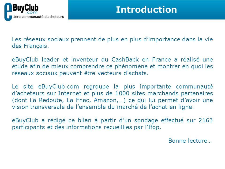 Les réseaux sociaux prennent de plus en plus dimportance dans la vie des Français. eBuyClub leader et inventeur du CashBack en France a réalisé une ét